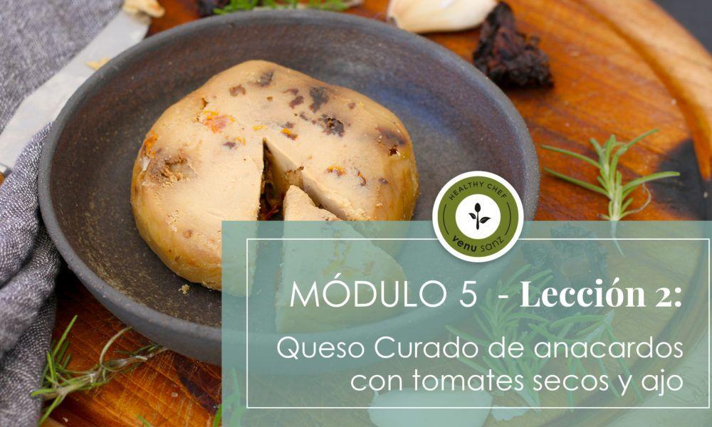 Módulo 5 - Queso curado de anacardos con tomates secos y ajo