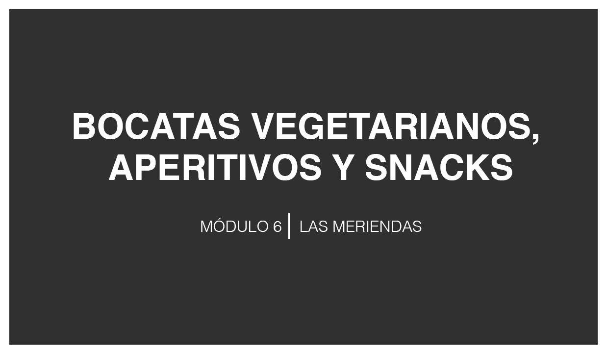 Bocatas vegetarianos, aperitivos y snacks